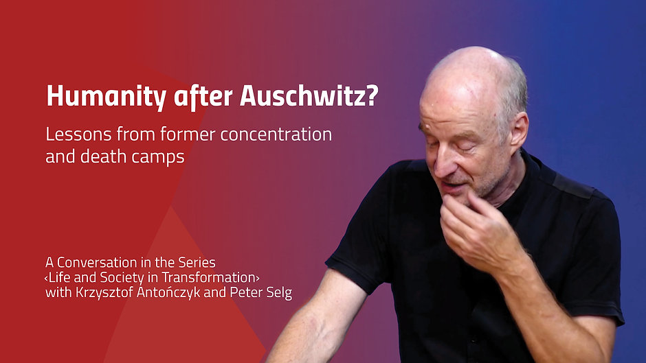 Humanity after Auschwitz? Lessons from former concentration and death camps