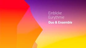 Einblicke Eurythmie —Duo und Ensemble