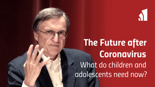 The Future after Coronavirus – What do children and adolescents need now?
