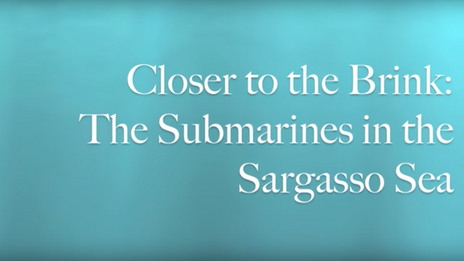 Closer to the Brink: The Submarines in the Sargasso Sea NHD Nationals