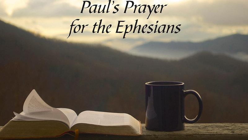Paul's Prayer for the Ephesians