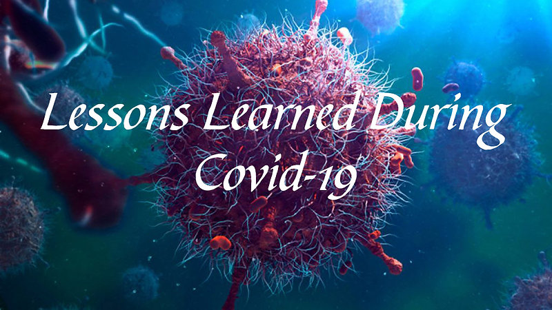 Lessons Learned (Covid 19)