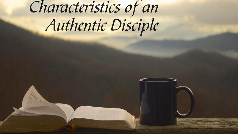 Characteristics of an Authentic Disciple