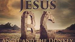 Jesus BC: Angel and the Donkey
