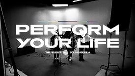 The Wldlfe - Perform Your Life