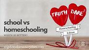 Week 31 - School vs homeschooling