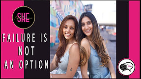 EP. 7 [PART 1] SHE TALKS - JANA IYER & SONALI PATEL - FAILURE IS NOT AN OPTION