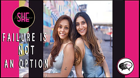 EP. 8 [PART 2] SHE TALKS - JANA IYER & SONALI PATEL - FAILURE IS NOT AN OPTION [PART 2]