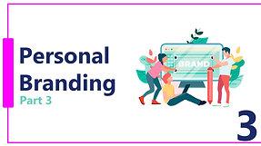 Personal Branding- Webinar Part 3
