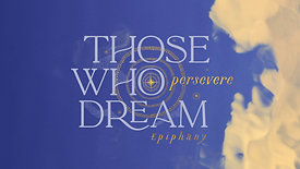 Those Who Dream WILL Persevere