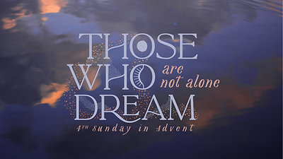 Those Who Dream Are NOT Alone