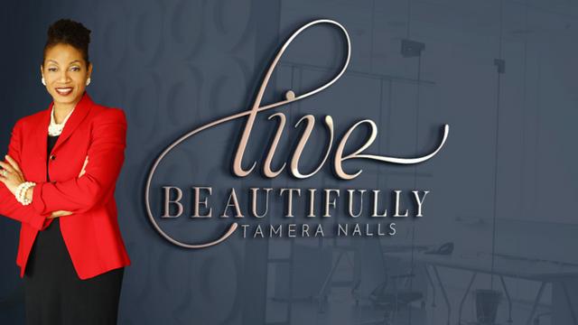 Live Beautifully, featuring Tamera Nalls