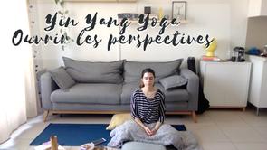Yin Yang Yoga - Ouvrir les perspectives