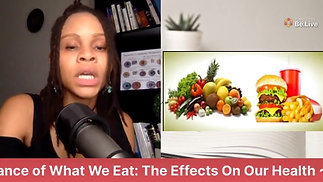 The Importance of What We Eat The Effects On Our Health - Why do we eat Part 1