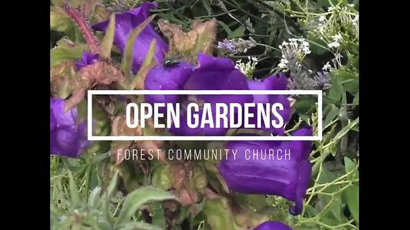 Forest Community Church Presents: Open Gardens! Sunday 12th July 2020