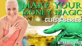 Make Your Money Magic: Class 1