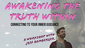 Awakening The Truth Within Workshop