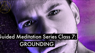 Guided Meditation Series Class 7: Grounding