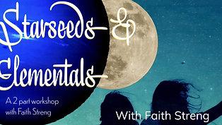 Starseeds & Elementals Workshop: Part 1