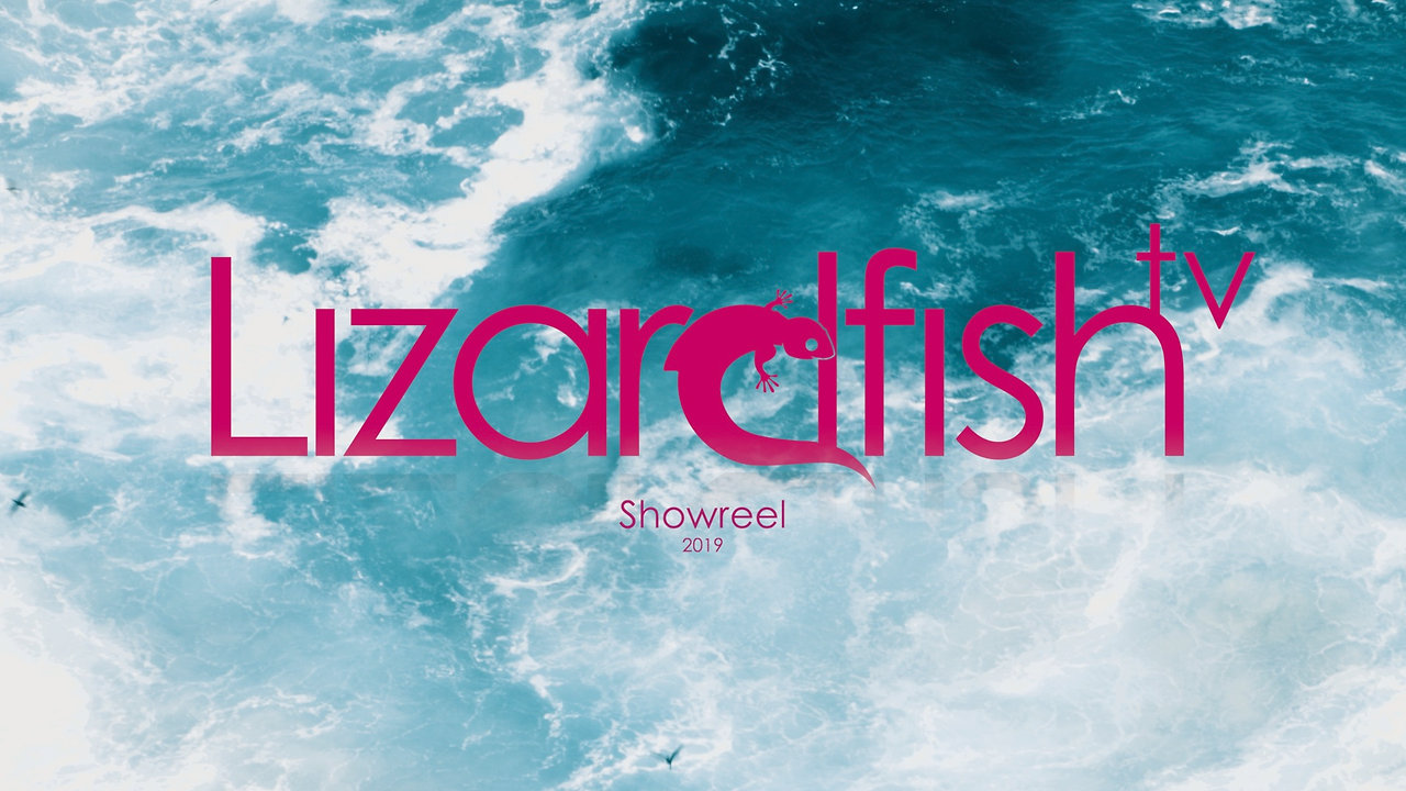 Lizardfish TV - Showreel 2019