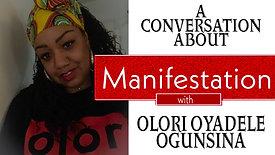 Manifestation: A Conversation with Olori Oyadele Ogunsina