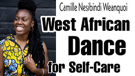 Camille Nesibindi Weanquoi: West African Dance for Self-Care