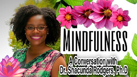 Minfulness: A Conversation with Dr. Shacunda Rodgers, Ph.D