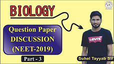Biology (NEET 2019) Discussion Part - 3