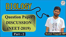 Biology (NEET 2019) Discussion  Part - 2