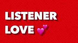 Listerner Love