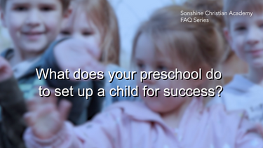 What Does Your Preschool Do To Set-Up A Child For Success?