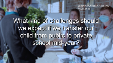 What Kind of Challenges Should We Expect If We Transfer Our Child From Public To Private School Mid-Year?