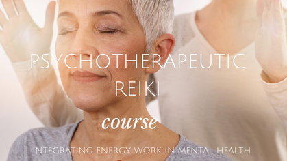 Psychotherapeutic Reiki: Integrating Energy Healing in Mental Health