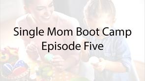 Single Mom Boot Camp E-5