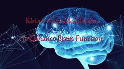 Kritan Kriya Meditation to Enhance Brain Function