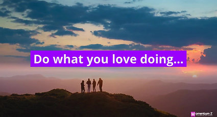 Do What you Love, Happy Dancing People, by Momentum Z, your cyber security partner