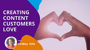 Creating Content Customers Love [Marketing Monday]