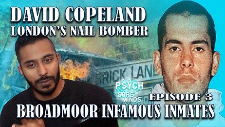 David Copeland | Broadmoor Infamous Inmates Series