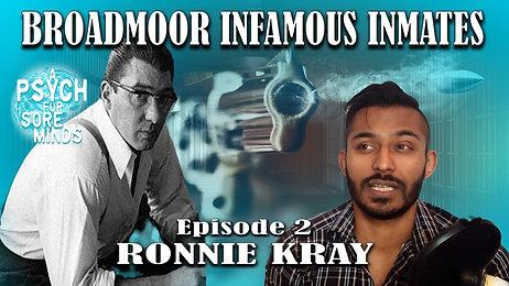 Ronnie Kray | Broadmoor Infamous Inmates Series