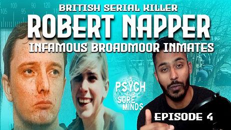 Robert Napper | Broadmoor Infamous Inmates Series