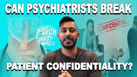 Can A Psychiatrist Break Patient Confidentiality?