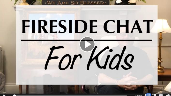 Fireside Chat - For Kids!