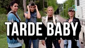 Serie | Tarde Baby | Trailer