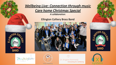 Wellbeing Live: Connection through Music Care Home Special with Ellington Colliery Brass Band
