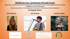 Wellbeing Live: Connection through Music: Emerging Talent with Rose Westrip, Sam Shields and Jennifer Walker