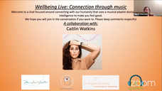 Wellbeing Live: Connection through Music: Collaboration with Caitlin Watkins