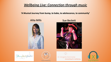 Wellbeing Live: Connection through Music: 'A Musical Journey from bump, to babe, to adolescence, to community'