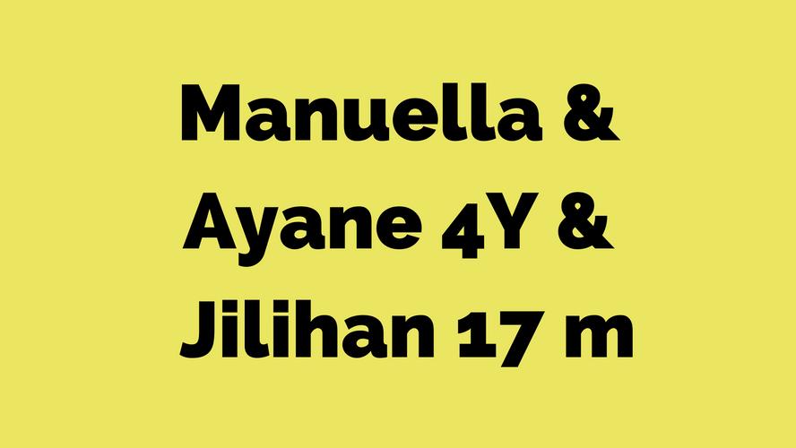 Manuella - Ayane 3Y - Jilihane 17M