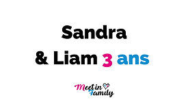 Temoignage Sandra et Liam