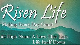 Risen Life: Making Every Day Count #3 | Pastor Scott Sharp